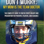 Don't Worry: My Mom is the Team Doctor